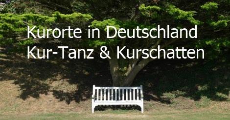 Kurorte in Deutschland - Wellness - Kur-Tanz - Kurschatten