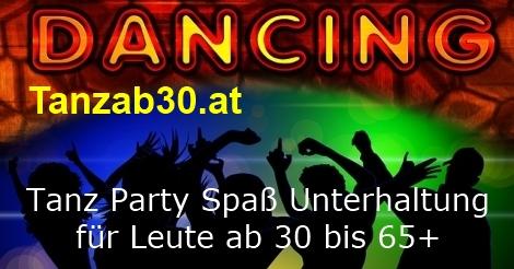 Tanz Party Spaß Unterhaltung in Österreich für Leute ab 30 bis 65+
