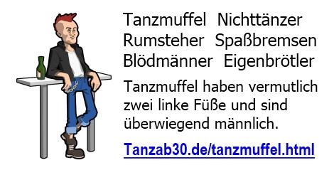 Tanzmuffel - Nichttänzer - Rumsteher - Spaßbremsen - Blödmänner