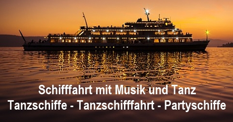 Tanzschiffe - Tanzschifffahrt - Schifffahrt mit Musik und Tanz