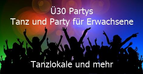 Ü30 Partys - Tanz und Party für Erwachsene - Tanz ab 30
